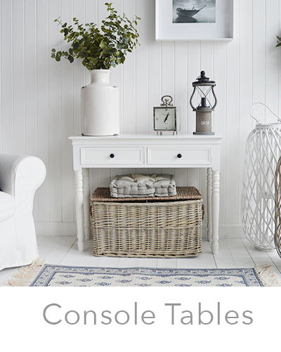 White Console tables. Hallway furniture form The White Lighthouse. Specialising in New England and white furniture for country, coastal and city homes in UK and Ireland